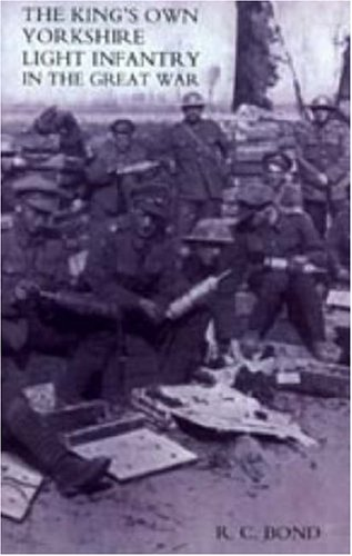 Download King's Own Yorkshire Light Infantry in the Great War 1914-1918 PDF