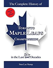 The Complete History of Toronto Maple Leafs Championships in the Last Six Decades