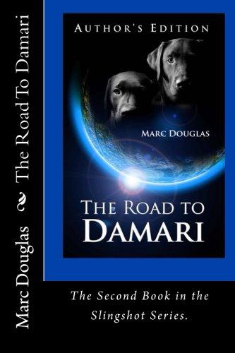 The Road To Damari, book two of the Slingshot Series (Volume 2) pdf epub