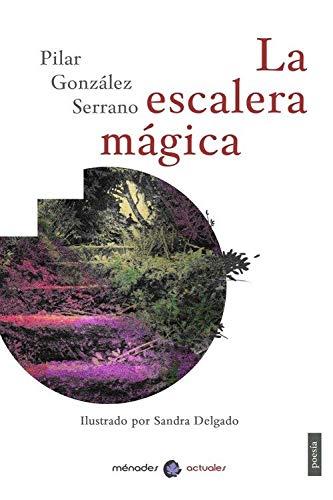 La escalera mágica: Amazon.es: González Serrano, Pilar, Delgado, Sandra: Libros