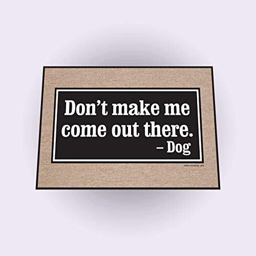 High Cotton Don't Make Me Come Out Doormat, - High Door Cotton Mat