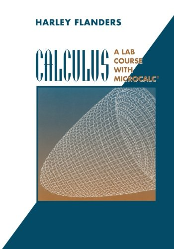 Calculus: A Lab Course with MicroCalc® (Textbooks in Mathematical Sciences)