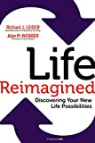 Life Reimagined: Discovering Your New Life