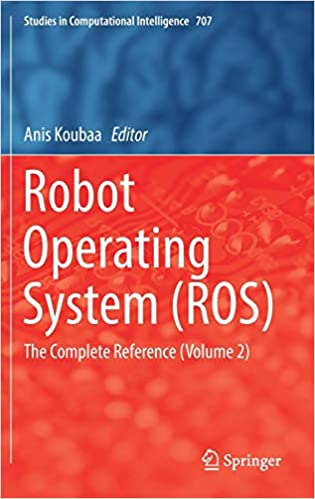 Robot Operating System : The Complete Reference ROS Volume 2