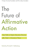 The Future of Affirmative Action: New Paths to Higher Education Diversity after Fisher v. University of Texas