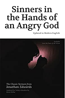 Sinners in the Hands of an Angry God: Updated to Modern English by [Dollar, Jason, Edwards, Jonathan]
