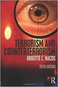 Terrorism and Counterterrorism: Brigitte Nacos ...