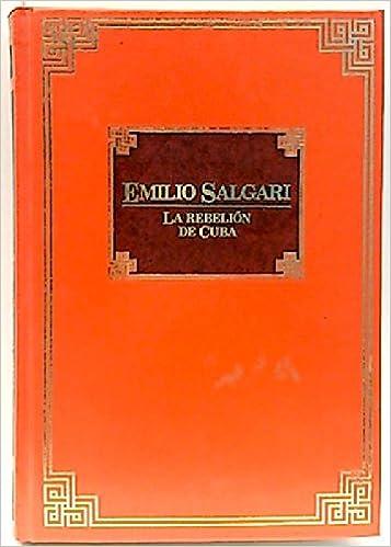 Amazon.com: La rebelion de Cuba (9788427810075): Emilio Salgari: Books
