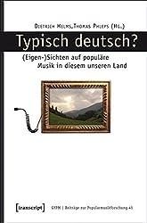 Typisch Deutsch: (Eigen-)Sichten auf populäre Musik in diesem unserem Land