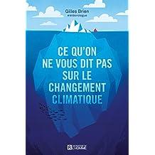 Ce qu'on ne vous dit pas sur le changement climatique (Essai)