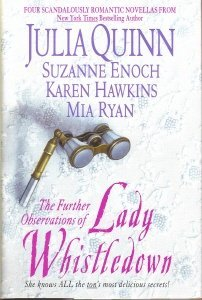 The Further Observations of Lady Whistledown by Julia & Suzanne Enoch & Karen Hawkins & Mia Ryan Quinn