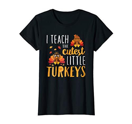 I Teach The Cutest Little Turkeys T Shirt School Thankful