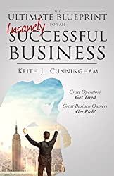 The Ultimate Blueprint for an Insanely Successful Business by Keith J. Cunningham (2011-12-01)