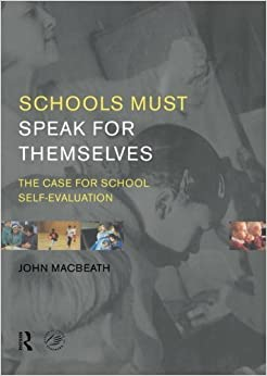 Book Schools Must Speak for Themselves: The Case for School Self-Evaluation by John MacBeath (1999-05-14)