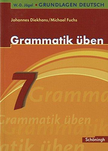 W.-D. Jägel Grundlagen Deutsch: Grammatik üben 7. Schuljahr