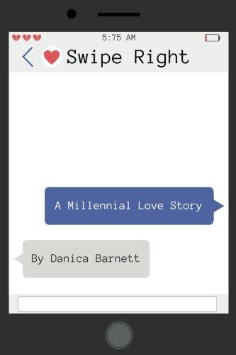 Swipe Right: A Millennial Love Story