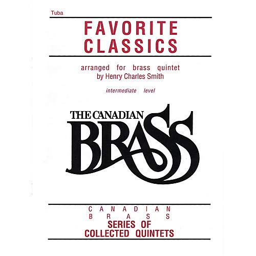 (The Canadian Brass Book of Favorite Classics (Tuba in C (B.C.)) Brass Ensemble Series Composed by Various Pack of 3)