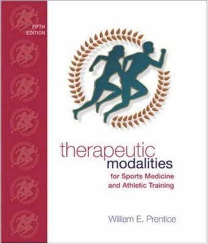Therapeutic Modalities: For Sports Medicine and Athletic Training with Lab Manual by McGraw-Hill Humanities/Social Sciences/Languages