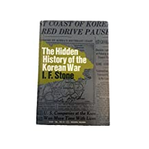 The Hidden History of the Korean War
