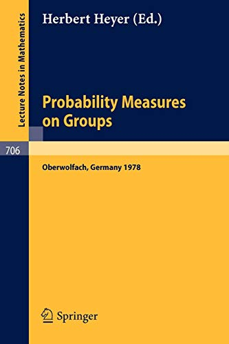 Probability Measures on Groups: Proceedings of the Fifth Conference Oberwolfach, Germany, January 29th - February 4, 1978 (Lecture Notes in Mathematics) (English, French and German Edition)