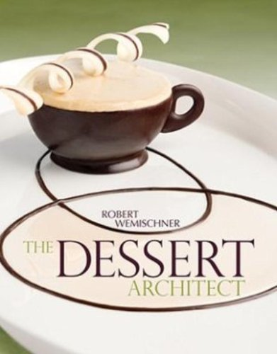 The Dessert Architect by Robert Wemischner