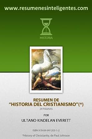 Resumen de Historia del Cristianismo de Paul Johnson (Spanish Edition