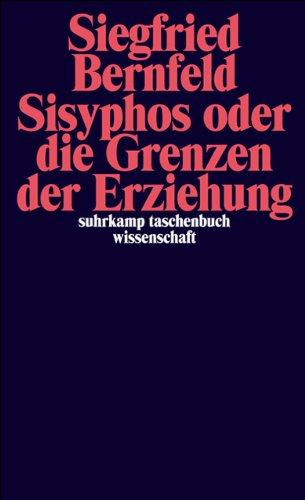 Sisyphos oder die Grenzen der Erziehung (suhrkamp taschenbuch wissenschaft)