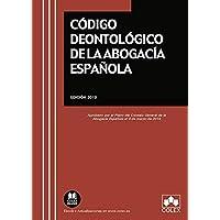 Código deontológico de la Abogacía Española: Aprobado por el Pleno del Consejo General de la Abogacía Española el 6 de marzo de 2019 (TEXTOS LEGALES BASICOS)