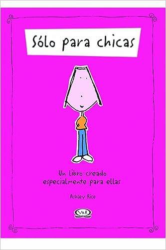 Solo Para Chicas Un Libro Creado Especialmente Para Ellas: Ashley ...
