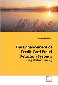 The Enhancement of Credit Card Fraud Detection Systems ...