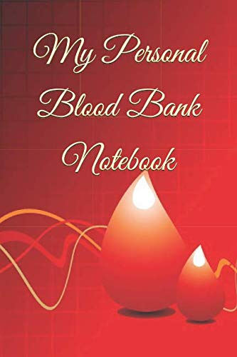 My Personal Blood Bank Notebook: A fun blood Bank Journal filled with promots ranging from silly to fun facts for any medical laboratory scientist or student