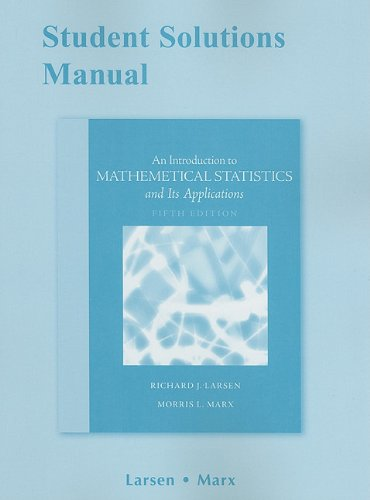 Student Solutions Manual for Introduction to Mathematical Statistics and Its Applications (Introduction To Mathematical Statistics And Its Applications Solutions)