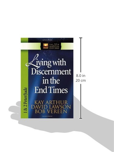 Living with Discernment in the End Times: 1 & 2 Peter and Jude (The New Inductive Study Series)
