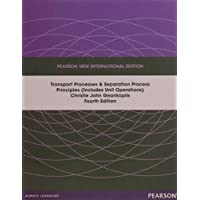 Transport Processes and Separation Process Principles, Pearson New International Edition