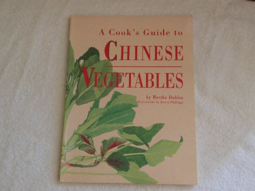 A Cook's Guide to Chinese Vegetables (Odyssey) (Odyssey Guides) by Martha Dahlen, Karen Phillips