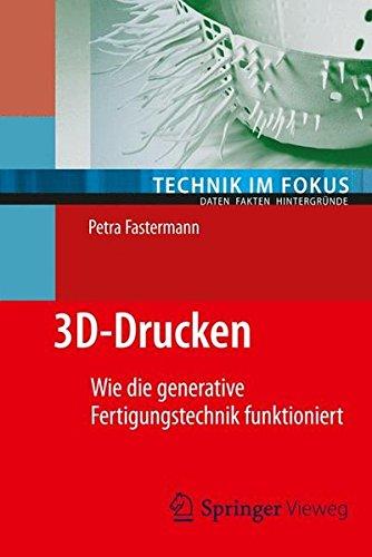 3d-drucken-wie-die-generative-fertigungstechnik-funktioniert-technik-im-fokus