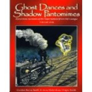 Book cover from Ghost Dances and Shadow Pantomimes - Eyewitness Accounts of the Supernatural in Old Georgia (Volume 1) by Gordon Burns Smith