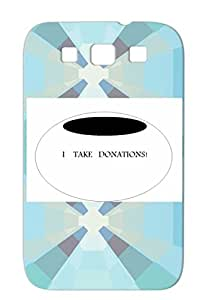 I Take Donations Miscellaneous Funny TPU Shockproof Black For Sumsang Galaxy S3 Cover Case