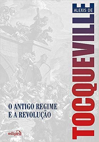 640b6663fc7 O Antigo Regime e a Revolução - 9788572839822 - Livros na Amazon Brasil