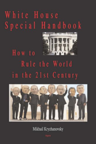 White House Special Handbook, or How to Rule the World in the 21st Century