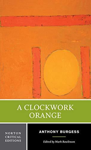 A Clockwork Orange (Norton Critical Editions)