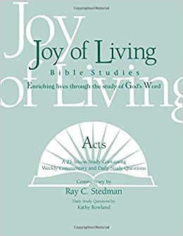 Acts (Joy of Living Bible Studies): Ray C. Stedman, Kathy ...