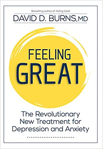 Feeling Great: The Revolutionary New Treatment for Depression and Anxiety:  David D. Burns: 9781683732884: Amazon.com: Books