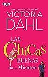 Las Chicas Buenas No... Mienten (Spanish Edition)