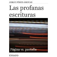 Las Profanas Escrituras: Página vs. Pantalla (Entretiempos / Ensayo nº 6)