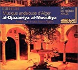 Algeria: Andalusian Music From Algiers / Musique Andalouse d'Alger al-Djazairiya al-Mossiliya by Various Artists