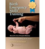 img - for [ Birth Emergency Skills Training: Manual for Out-Of-Hospital Midwives Gruenberg, Bonnie Urquhart ( Author ) ] { Paperback } 2008 book / textbook / text book