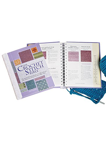 - The Crochet Stitch Bible: The Essential Illustrated Reference Over 200 Traditional and Contemporary Stitches (Artist/Craft Bible Series)