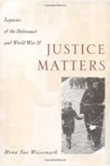 Justice Matters: Legacies of the Holocaust and World War II Kindle Edition