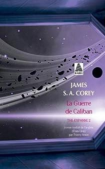 The Expanse, tome 2 : La guerre de Caliban par Corey